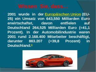 Wissen Sie, dass… 2001 wurde in derEuropäischen Union(EU-25) ein Umsatz vo