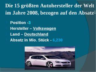 Die 15 größten Autohersteller der Welt im Jahre 2008, bezogen auf den Absatz[