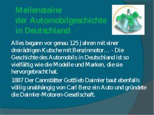Meilensteine der Automobilgeschichte in Deutschland Alles begann vor genau 12