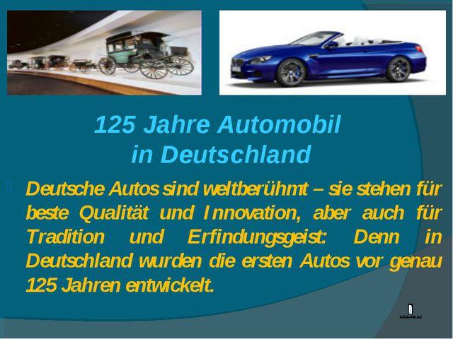125 Jahre Automobil in Deutschland Deutsche Autos sind weltberühmt – sie steh...