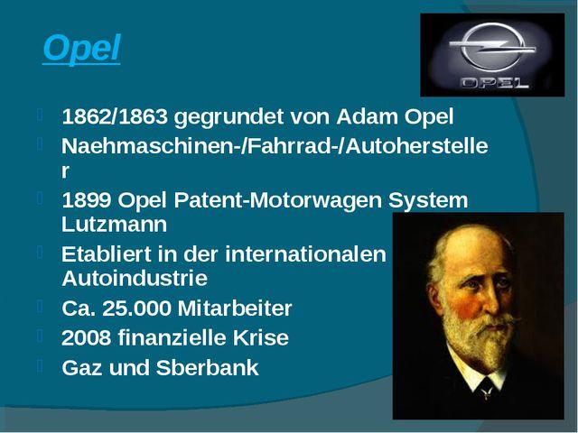 Opel 1862/1863 gegrundet von Adam Opel Naehmaschinen-/Fahrrad-/Autoherstelle...