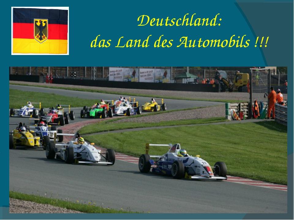 Deutschland: das Land des Automobils !!!