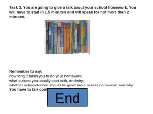 Task 3. You are going to give a talk about your school homework. You will hav