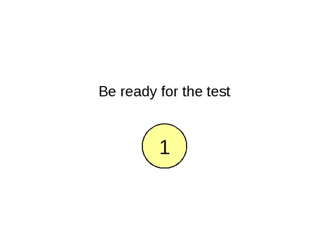 Be ready for the test 5 4 3 2 1