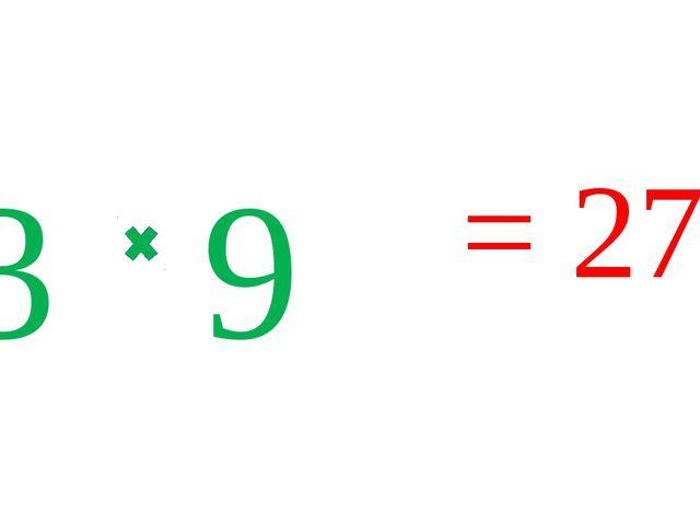 3 9 = 27