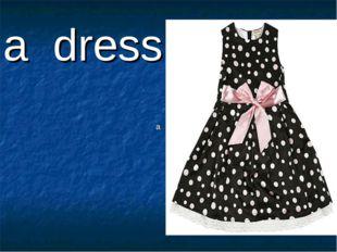 a a dress