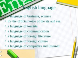 English language a language of business, science it's the official voice of t