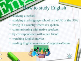 How to study English studying at school studying at a language school in the