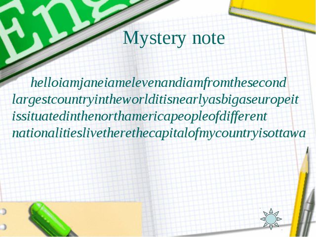 Mystery note helloiamjaneiamelevenandiamfromthesecond largestcountryintheworl...
