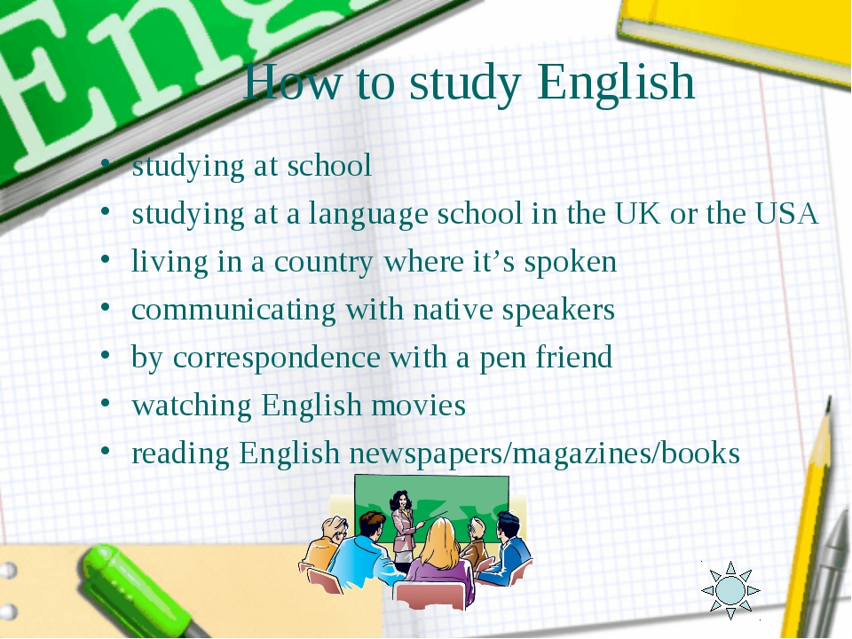 How to study English studying at school studying at a language school in the...