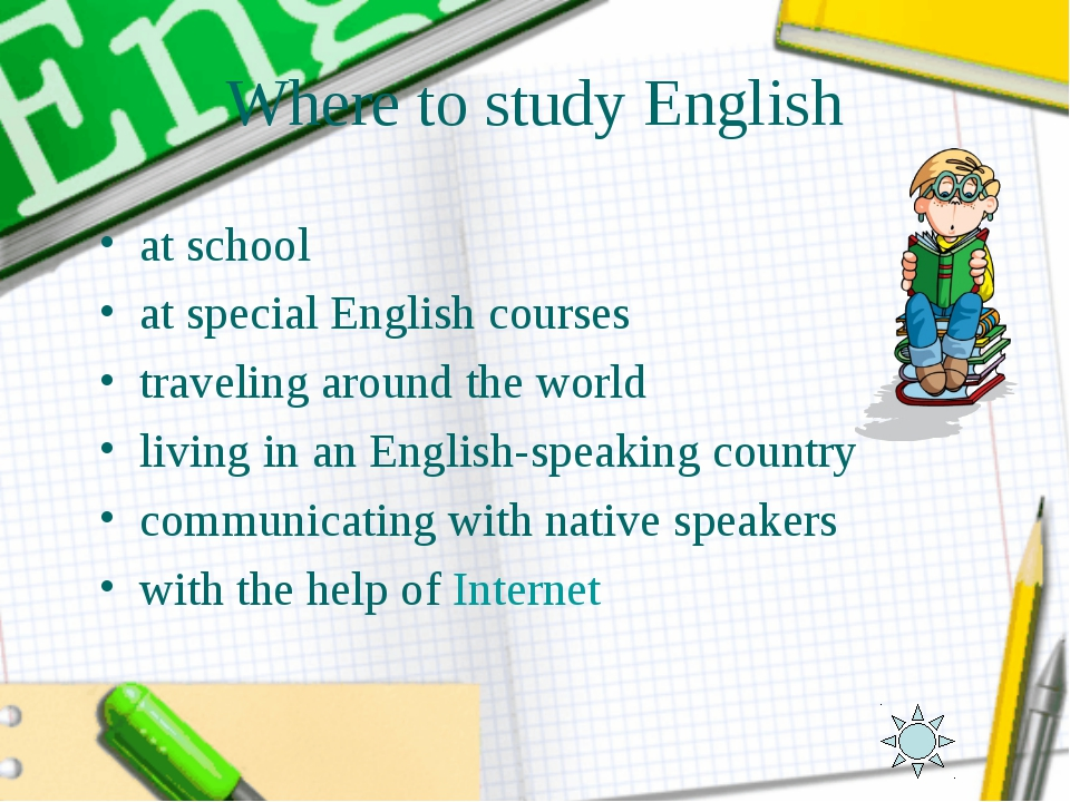Where to study English at school at special English courses traveling around...