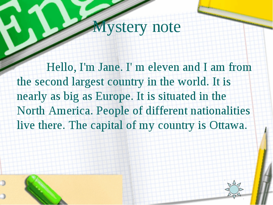 Mystery note Hello, I'm Jane. I' m eleven and I am from the second largest co...