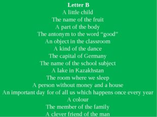 Letter B A little child The name of the fruit A part of the body The antonym