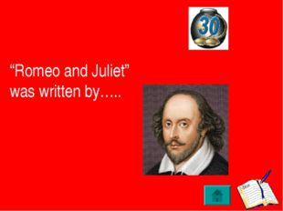 """Romeo and Juliet"" was written by….."