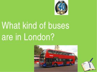 What kind of buses are in London?