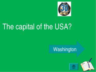 The capital of the USA? Washington