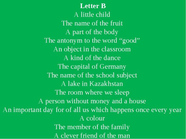 Letter B A little child The name of the fruit A part of the body The antonym...
