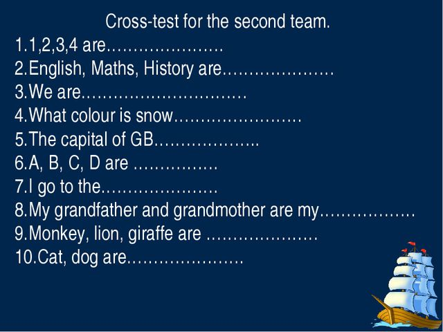 Cross-test for the second team. 1,2,3,4 are…………………. English, Maths, History...