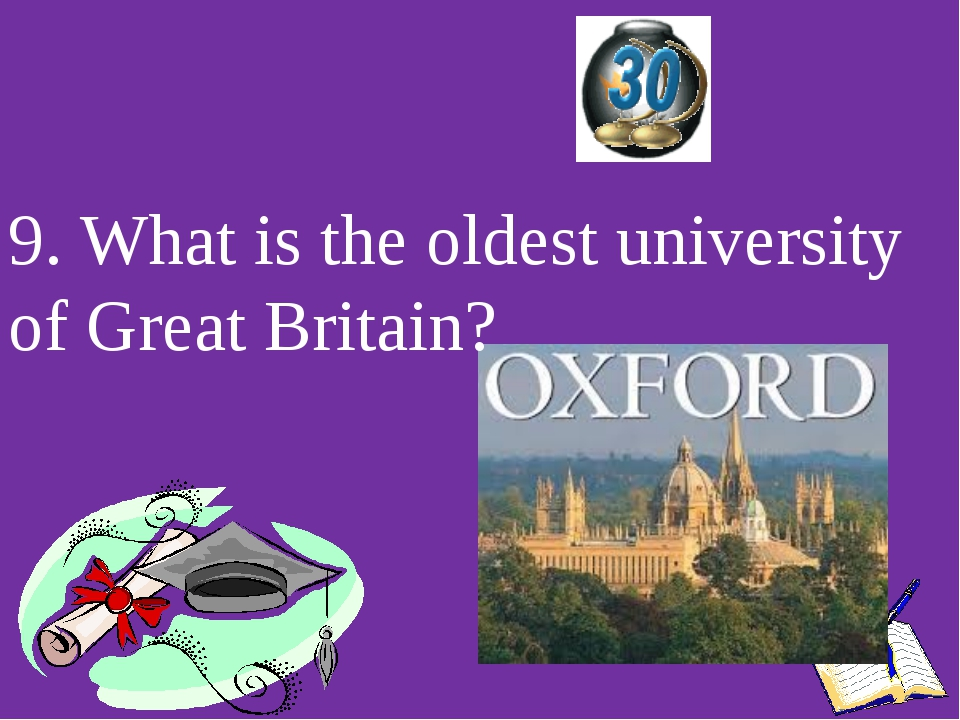 9. What is the oldest university of Great Britain?
