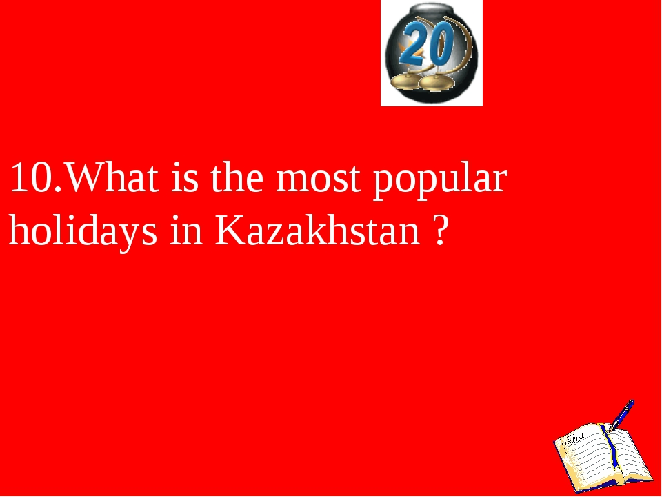 10.What is the most popular holidays in Kazakhstan ?