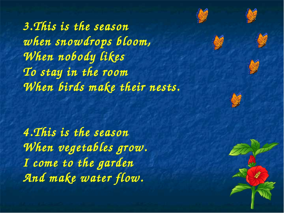 3.This is the season when snowdrops bloom, When nobody likes To stay in the...