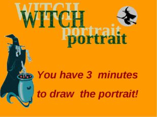You have 3 minutes to draw the portrait!