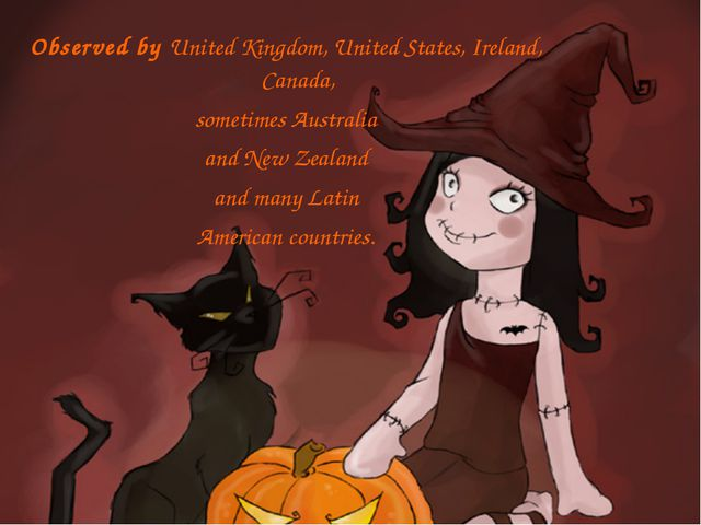Observed by United Kingdom, United States, Ireland, Canada, sometimes Austral...
