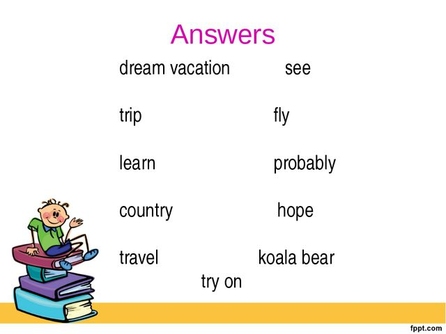 Answers dream vacation see trip fly learn probably country hope travel koala...