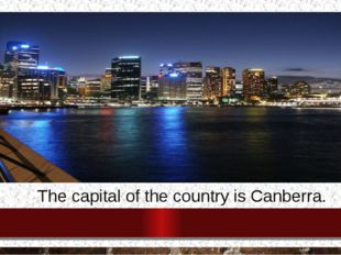 The capital of the country is Canberra.