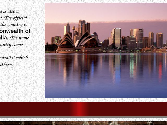Australia is also a continent. The official name of the country is commonweal...
