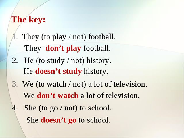 They (to play / not) football. 2. He (to study / not) history. We (to watch /...