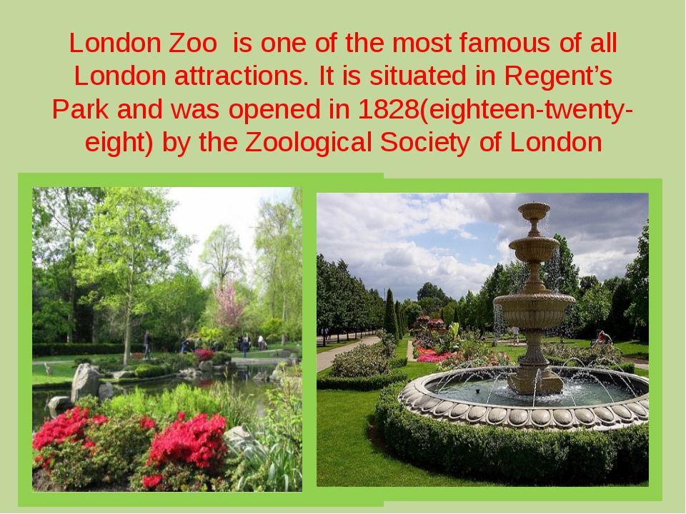 London Zoo is one of the most famous of all London attractions. It is situate...