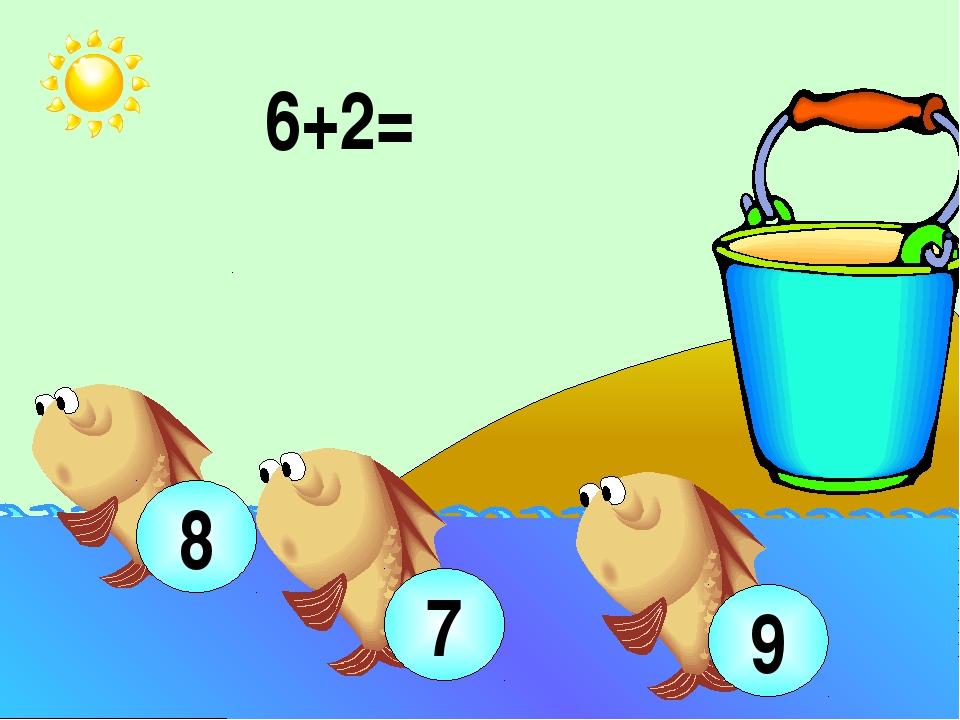 6+2= 8 7 9