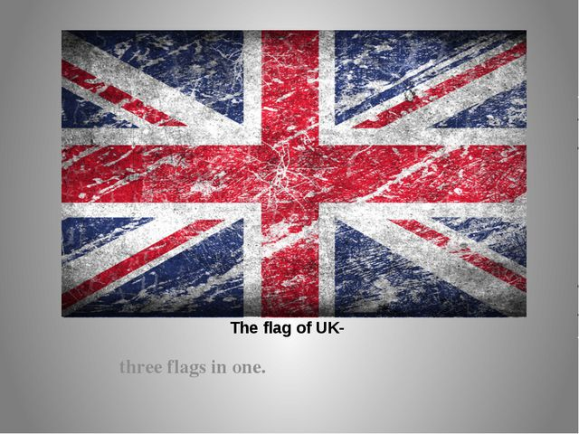 The flag of UK- three flags in one.