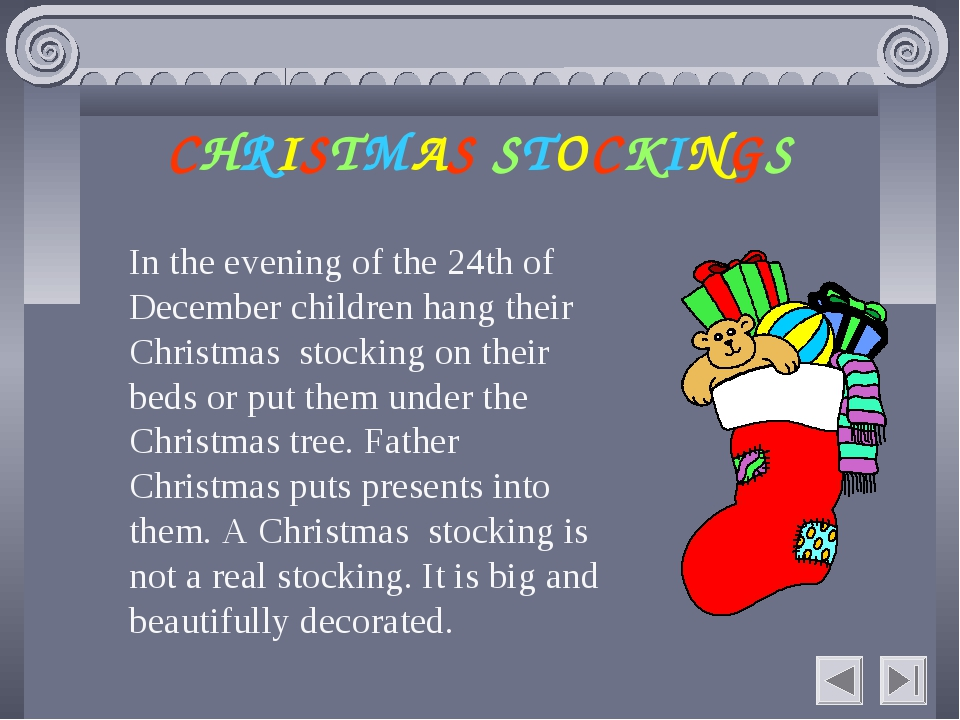 CHRISTMAS STOCKINGS In the evening of the 24th of December children hang thei...