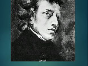 Фридерик Шопен Польский композитор, пианист, жил в Париже. Сочинения д/фп - м