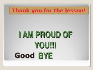 I AM PROUD OF YOU!!! BYE