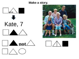 Make a story. Kate, 7 not