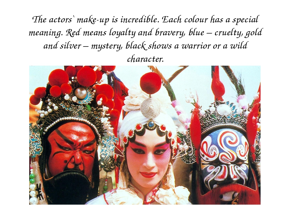 The actors` make-up is incredible. Each colour has a special meaning. Red mea...
