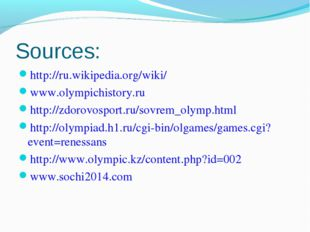 Sources: http://ru.wikipedia.org/wiki/ www.olympichistory.ru http://zdorovosp