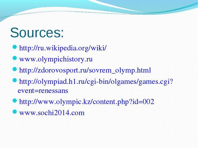 Sources: http://ru.wikipedia.org/wiki/ www.olympichistory.ru http://zdorovosp...