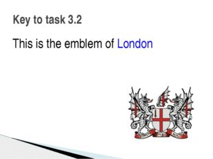 This is the emblem of London Key to task 3.2