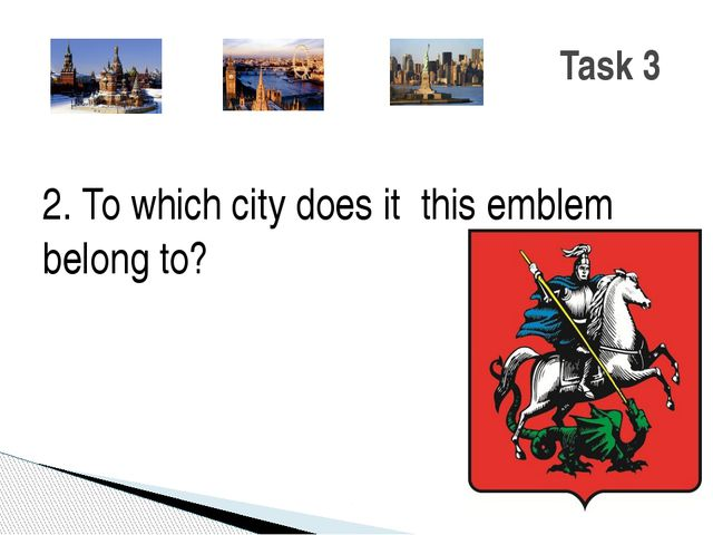 2. To which city does it this emblem belong to? Task 3