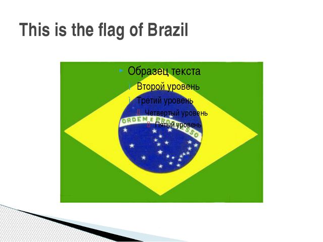 This is the flag of Brazil