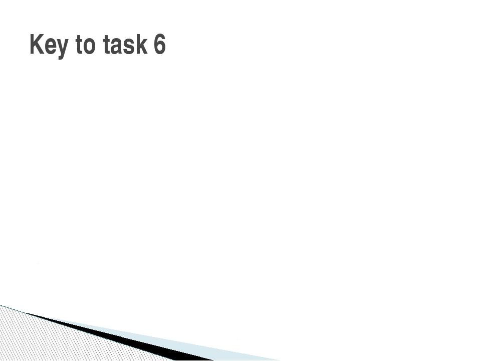 Key to task 6