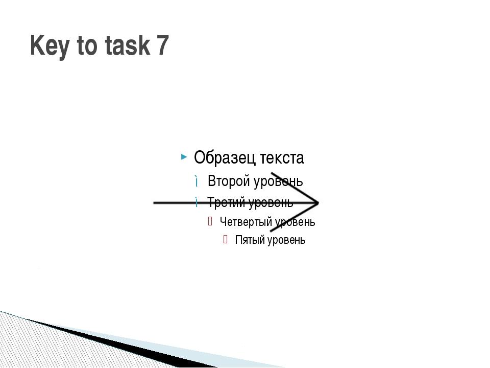 Key to task 7