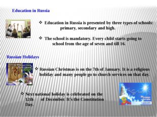 Education in Russia Education in Russia is presented by three types of school