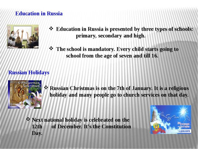 Education in Russia Education in Russia is presented by three types of school...