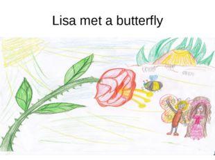 Lisa met a butterfly