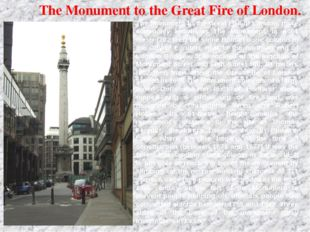 The Monument to the Great Fire of London. The Monument to the Great Fire of